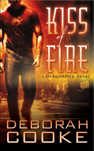 Kiss of Fire, a paranormal romance and first in the Dragonfire series, by Deborah Cooke