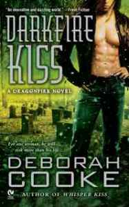 Darkfire Kiss, a paranormal romance and part of the Dragonfire series by Deborah Cooke