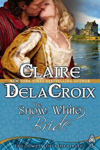 The Snow White Bride, third in the Jewels of Kinfairlie series of medieval romances by Claire Delacroix