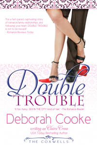 Double Trouble, book #2 in The Coxwells Series, by Deborah Cooke