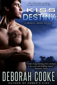 Kiss of Destiny, #3 of the Dragon Legion novellas in the Dragonfire series of paranormal romances, by Deborah Cooke