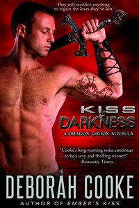 Kiss of Darkness, the second Dragon Legion novella, by Deborah Cooke, #9B in her Dragonfire series of paranormal romances