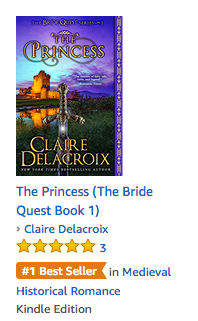 The Princess, first book in the Bride Quest series of medieval romances by Claire Delacroix, a #1 bestseller in medieval romance at Amazon on August 26, 2017