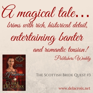 The Temptress, book #3 in the Bride Quest II trilogy of medieval Scottish romances by Claire Delacroix