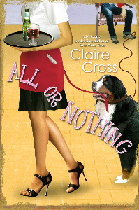 All or Nothing, #4 of the Coxwell series of contemporary romances by Deborah Cooke (writing as Claire Cross), out of print trade paperback edition