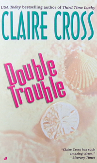 Double Trouble, second in the Coxwell series of contemporary romances by Deborah Cooke (writing as Claire Cross), out of print mass market edition