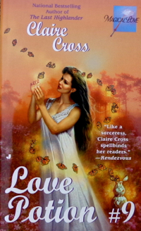 Love Potion #9, a paranormal romance and romantic comedy by Claire Delacroix (writing as Claire Cross), out of print mass market edition