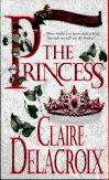 The Princess, book #1 of the Bride Quest trilogy of medieval romances by Claire Delacroix