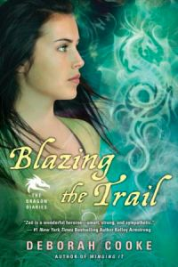 Blazing the Trail, third of the paranormal YA trilogy The Dragon Diaries by Deborah Cooke