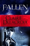 Fallen, book #1 of the Prometheus Project of urban fantasy romances by Claire Delacroix