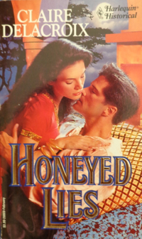 Honeyed Lies, book #1 of the Moorish series of medieval romances by Claire Delacroix