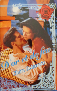 Honeyed Lies, book #1 of the Moorish series of medieval romances by Claire Delacroix, French edition