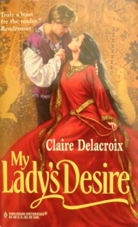 My Lady's Desire, book #3 of the Sayerne trilogy of medieval romances by Claire Delacroix