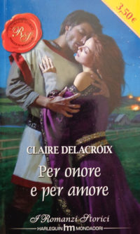 My Lady's Desire, book #3 of the Sayerne trilogy of medieval romances by Claire Delacroix, second Italian edition