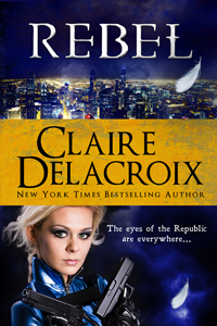 Rebel, book #3 of the Prometheus Project of urban fantasy romances by Claire Delacroix