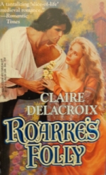 Roarke's Folly, book #3 of the Rose Trilogy of medieval romances by Claire Delacroix