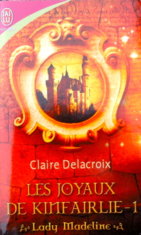 The Beauty Bride, book #1 of the Jewels of Kinfairlie trilogy of Scottish medieval romances, by Claire Delacroix, French mass market edition