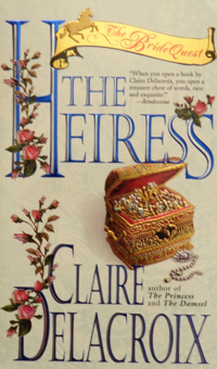 The Heiress, book #3 of the Bride Quest trilogy of Scottish medieval romances by Claire Delacroix