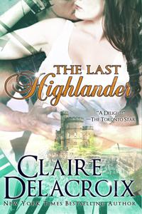 The Last Highlander, a Scottish time travel romance by Claire Delacroix