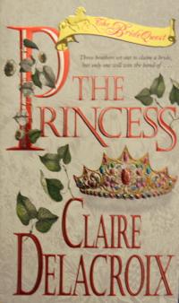 The Princess, book #1 of the Bride Quest trilogy of medieval romances by Claire Delacroix