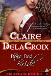 The Rose Red Bride, book #2 of the Jewels of Kinfairlie trilogy of Scottish medieval romances by Claire Delacroix