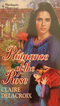 The Romance of the Rose, book #1 of the Rose trilogy of medieval romances by Claire Delacroix