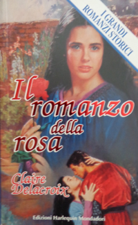 The Romance of the Rose, book #1 of the Rose trilogy of medieval romances by Claire Delacroix, first Italian edition