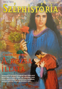 The Romance of the Rose, book #1 of the Rose trilogy of medieval romances by Claire Delacroix, Hungarian edition