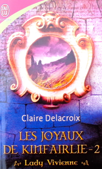 The Rose Red Bride, book #2 of the Jewels of Kinfairlie series of Scottish medieval romances, by Claire Delacroix, French edition