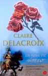 The Rose Red Bride, book #2 of the Jewels of Kinfairlie series of Scottish medieval romances, by Claire Delacroix, Spanish edition