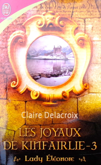 The Snow White Bride, book #3 in the Jewels of Kinfairlie series of Scottish medieval romances, by Claire Delacroix, French edition