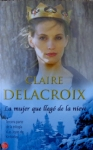 The Snow White Bride, book #3 in the Jewels of Kinfairlie series of Scottish medieval romances, by Claire Delacroix, Spanish edition