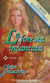 The Sorceress, book #2 of the Rose trilogy of medieval romances by Claire Delacroix, first Italian edition