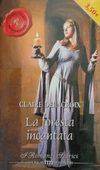 The Sorceress, book #2 of the Rose trilogy of medieval romances by Claire Delacroix, second Italian edition