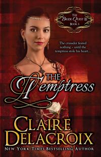 The Temptress, book #3 of the Bride Quest II trilogy of Scottish medieval romances, by Claire Delacroix