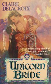 Unicorn Bride, book #1 of the Unicorn trilogy of medieval romances by Claire Delacroix