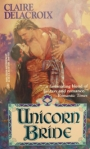 Unicorn Bride, book #1 of the Unicorn trilogy of medieval romances by Claire Delacroix