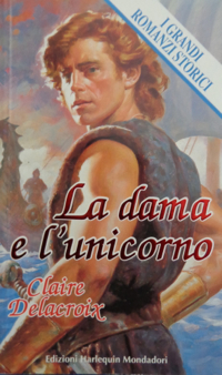 Unicorn Bride, book #1 of the Unicorn trilogy of medieval romances by Claire Delacroix, first Italian edition