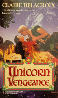 Unicorn Vengeance, book #3 of the Unicorn trilogy of medieval romances by Claire Delacroix
