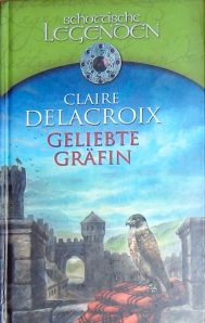 The Countess, book #1 of the Bride Quest II trilogy of Scottish medieval romances, by Claire Delacroix - German book club edition