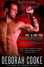 Kiss of Darkness, #2 of the Dragon Legion Novellas in the Dragonfire series of paranormal romances by Deborah Cooke