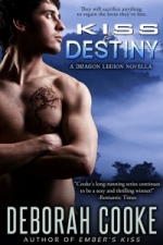 Kiss of Destiny, #3 of the Dragon Legion Novellas and part of the Dragonfire series of paranormal romances, by Deborah Cooke