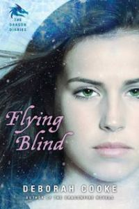 Flying Blind, first of the paranormal young adult Dragon Diaries trilogy by Deborah Cooke