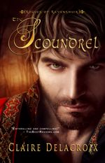 The Scoundrel, book #2 of the Rogues of Ravensmuir trilogy of Scottish medieval romances by Claire Delacroix, out of print first trade paperback edition