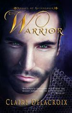 The Warrior, book #3 in the Rogues of Ravensmuir trilogy of Scottish medieval romances by Claire Delacroix, out of print first trade paperback edition