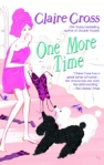 One More Time, #3 in the Coxwell series of contemporary romances by Deborah Cooke (writing as Claire Cross), out of print trade paperback edition