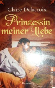 The Princess, book #1 of the Bride Quest trilogy of medieval romances by Claire Delacroix, second German edition
