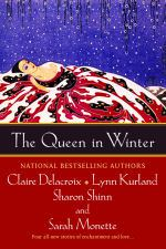 "The Queen in Winter, an anthology of fantasy novellas with romantic elements, including ""The Kiss of the Snow Queen"" by Claire Delacroix"