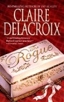 The Rogue, book #1 of the Rogues of Ravensmuir trilogy of Scottish medieval romances by Claire Delacroix, out of print mass market edition