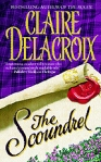 The Scoundrel, book #2 of the Rogues of Ravensmuir trilogy of Scottish medieval romances by Claire Delacroix, out of print mass market edition
